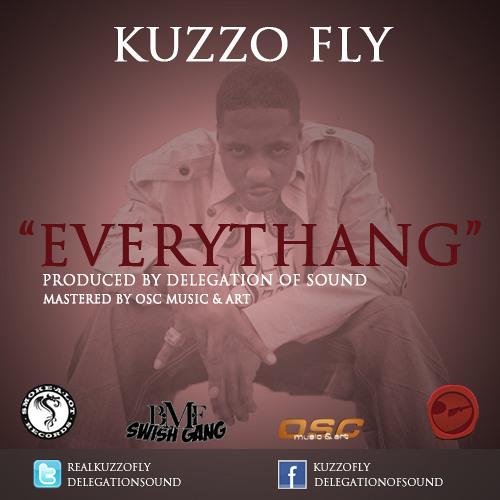 Kuzzo Fly - Everythang (Prod. by Delegation of Sound)