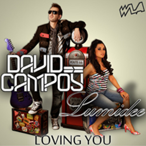 David Campoy & Lumidee - Loving You