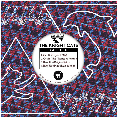 The Knight Cats - Get It EP [ANR004]