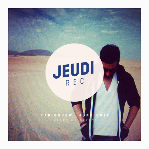 JEUDI Records RadioShow - June 2012 - Mixed by Davidé