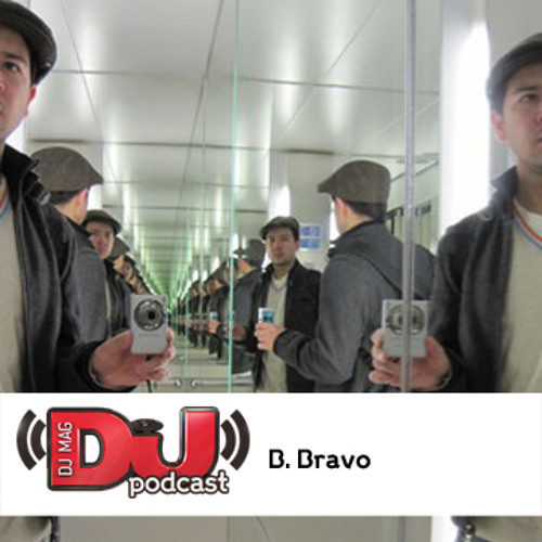 DJ Weekly Podcast: B. Bravo