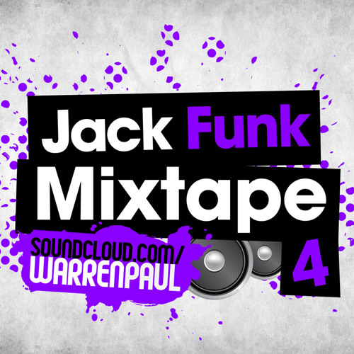 Warren Paul - Jack Funk Mixtape Part 4 [FREE DOWNLOAD]