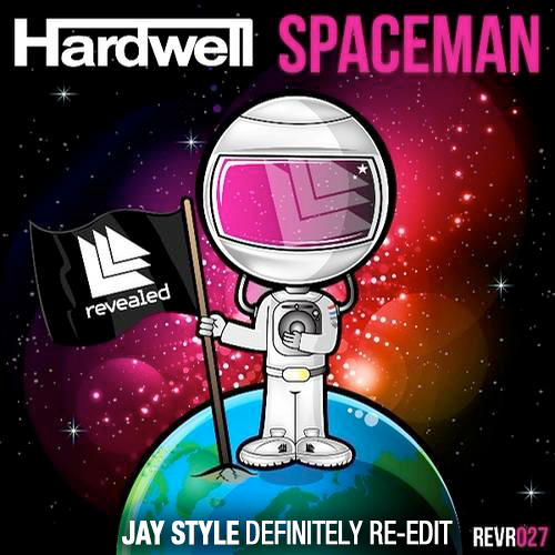 Hardwell - Spaceman of my life Jay Style Definitely Re-edit