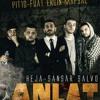 Heja ft. Sansar Salvo - Anlat mp3
