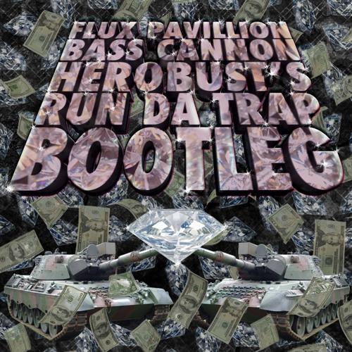 Flux Pavilion - Bass Cannon (heRobust's RunDaTrap Bootleg)