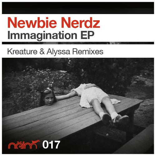 [Neim017] Newbie Nerdz - Dont want (Kreature remix)