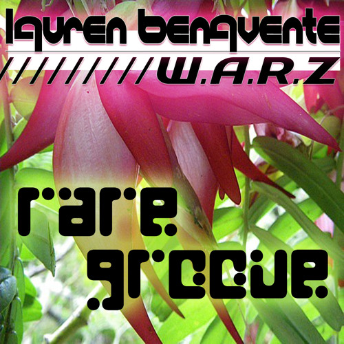 LAUREN BENAVENTE & W.A.R.Z. - RARE GROOVE