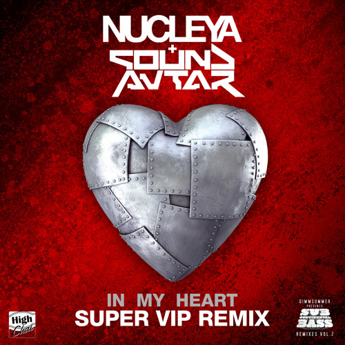 In My Heart - Nucleya + Sound Avtar Super VIP Remix      -❤ FREE DOWNLOAD ❤-