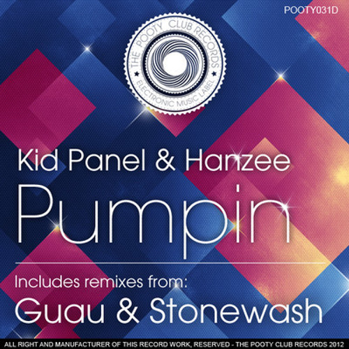 Kid Panel & Hanzee - Pumpin (GUAU remix) [The Pooty Club Records] preview