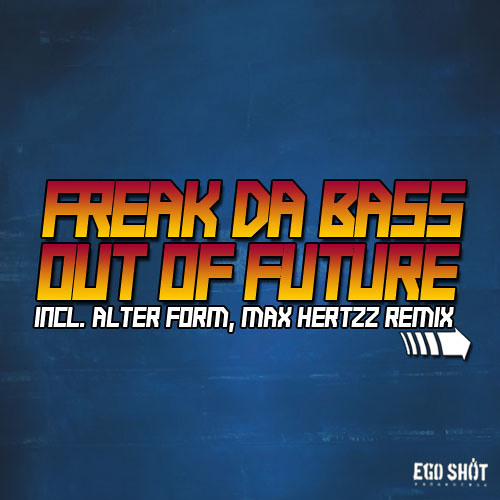 Freak Da Bass - Out of future (Alter Form remix) [Ego Shot Recordings]