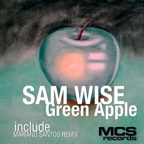 Green Apple (Mariano Santos Remix) - Sam Wise by MCS Records