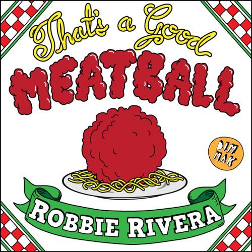 Robbie Rivera - That's a Good Meatball (Bais Haus Remix)