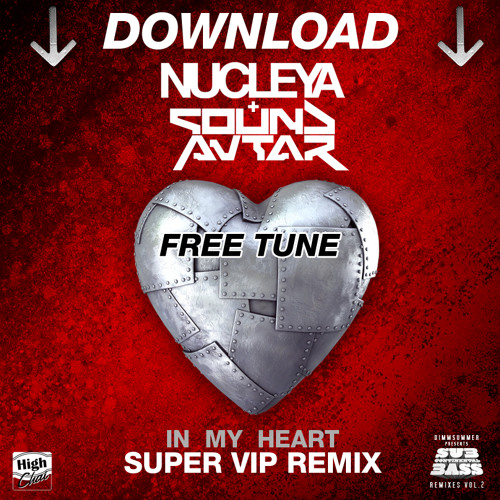 In My Heart - Nucleya + Sound Avtar - Super VIP Remix (FREE DOWNLOAD)