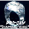 Diamond Ring by Pro-Jay (Feat. Truth, LILTexx and Annie) PROMO (FREE DOWNLOAD)