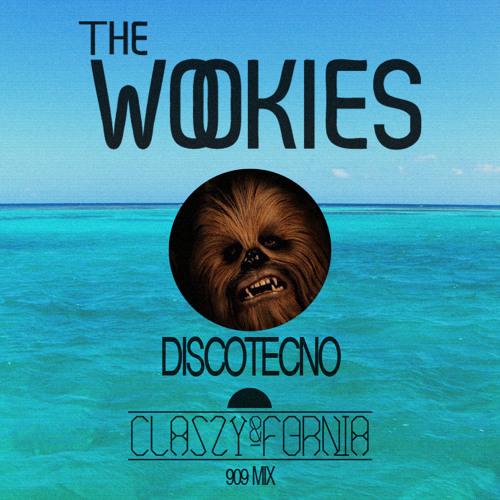 The Wookies - Discotecno (Classy&Fornia 909 Mix)