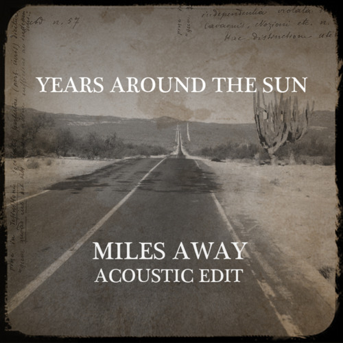 Years Around The Sun - Miles Away (Acoustic Edit)