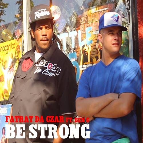 Be Strong - FatRat Da Czar feat Ben G