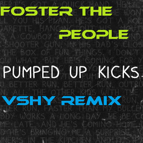 Foster the people - pumped up the kicks ( VSHY remix)