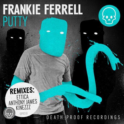 Frankie Ferrell - Putty (Ettica Remix)