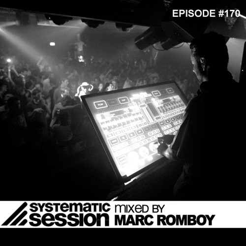 Systematic Session Episode 170 (Mixed by Marc Romboy)