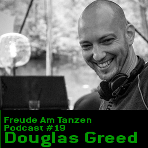 DOWNLOAD / Freude am Tanzen PODCAST-19 - Douglas Greed