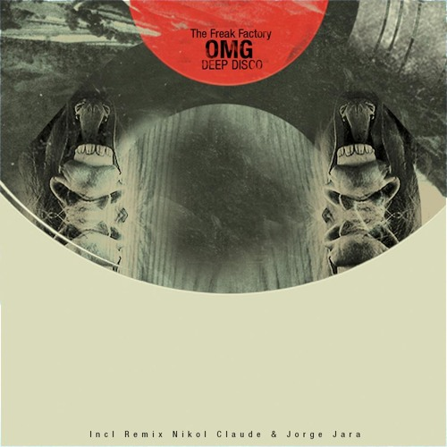 The Freak Factory - OMG (Original Mix)