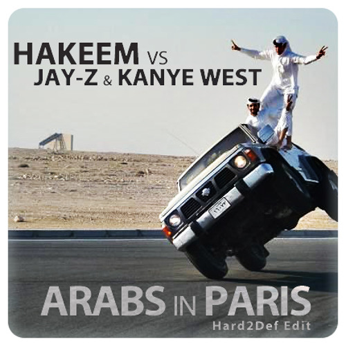Hakeem vs Kanye West & Jay-Z - Arabs in Paris (Hard2Def vs Mimosa Edit)