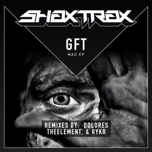 GFT - Mad ( Original Mix )