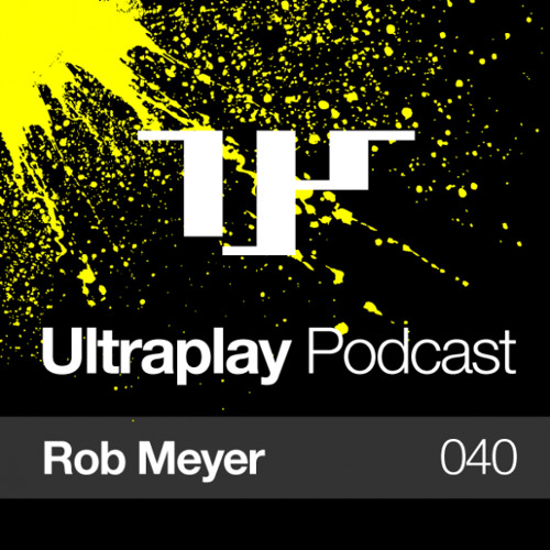 Rob Meyer - Ultraplay Podcast 049