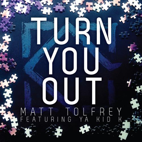 Matt Tolfrey feat Ya Kid K - Turn You Out (Original Mix)