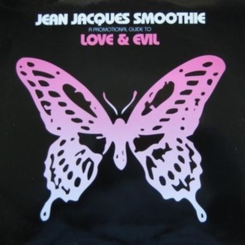 JEAN JACQUES SMOOTHIE - LOVE & EVIL (JOHNN B JR REMIX)