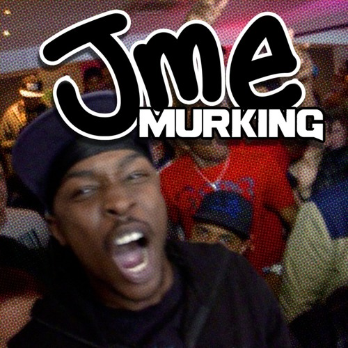 Murking!!!!! Remix - Jme