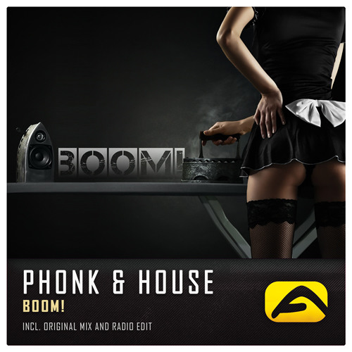 Phonk & House - BOOM! (Original Mix) [EXCLUSIVE PREVIEW]