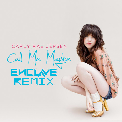 Carly Rae Jepsen - Call Me Maybe (Enclave Remix)