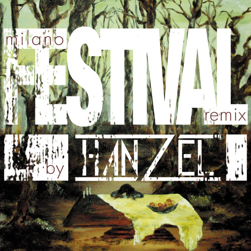 Festival - Jon Guerra (HANZEL REMIX) [milano]