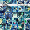 trio SOMA - You Are Afraid