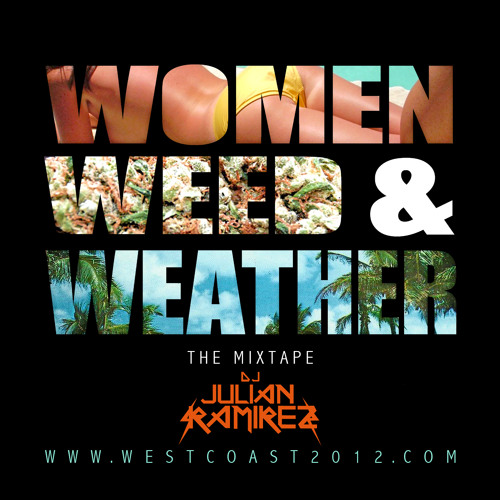 Women Weed & Weather Mixtape DJ Julian Ramirez