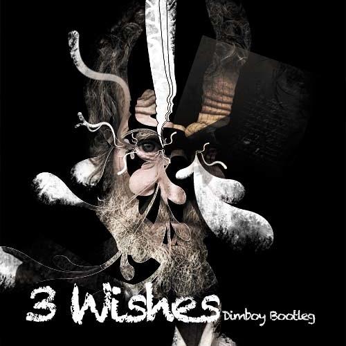 3 Wishes (Dimboy Bootleg)