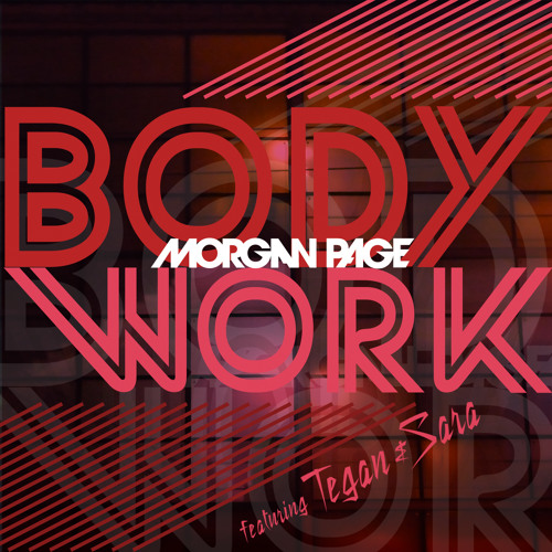 Morgan Page feat. Tegan and Sara - Body Work (Forcing Function Remix)