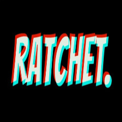 the RATCHET & RAUNCHY Mix