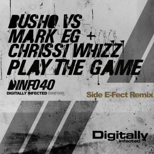 Busho Vs Mark EG + Chrissi Whizz - Play The Game (Side E-Fect RMX) First master