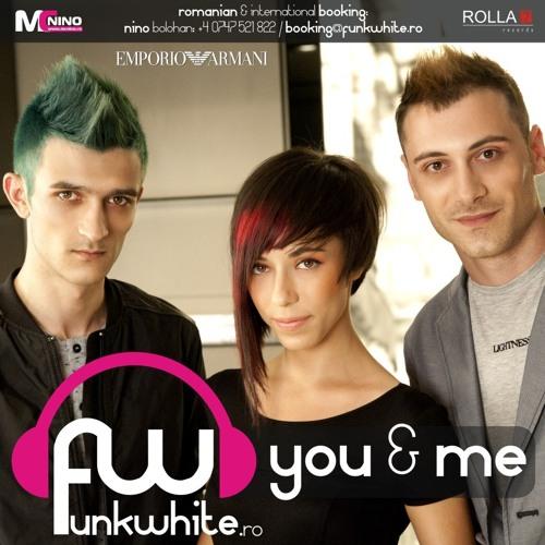 FunkWhite - You and Me