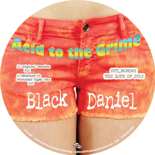 ACID TO THE GRIME BY BLACK DANIEL (MEDICINE 8 PARANOID ANGEL DUB)