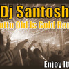 Bhutto-{Old Is Gold Remix} Dj Santosh