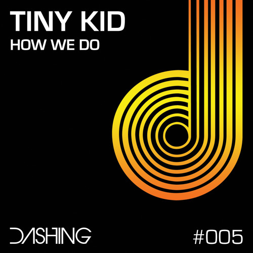 Tiny Kid - How We Do (Original Mix)