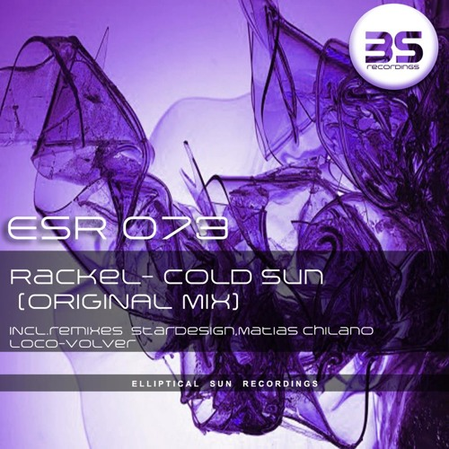 Rackel - Cold Sun (stardesign remix) [Elliptical Sun Recordings]