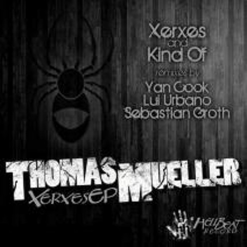 Thomas Mueller - Xerxes (Sebastian Groth Remix) OUT NOW ON Hell Beat