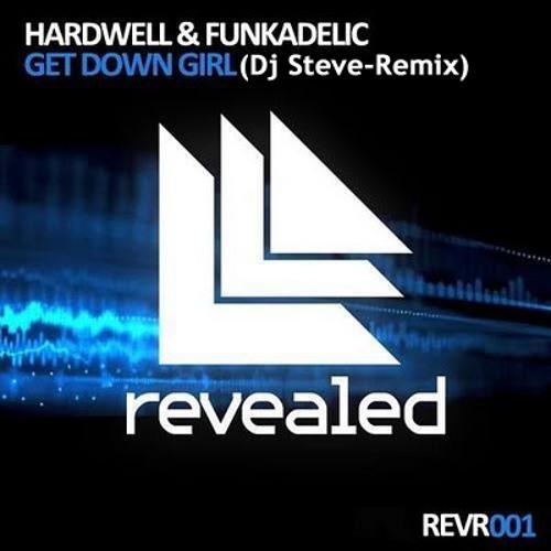 Hardwell & Funkadelic Get Down (Dj Steve-Remix)