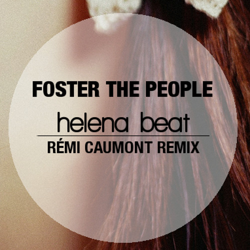 Foster The People - Helena Beat (RÉMI CAUMONT REMIX)