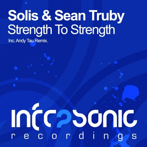 Solis & Sean Truby - Strength To Strength (Original Mix)